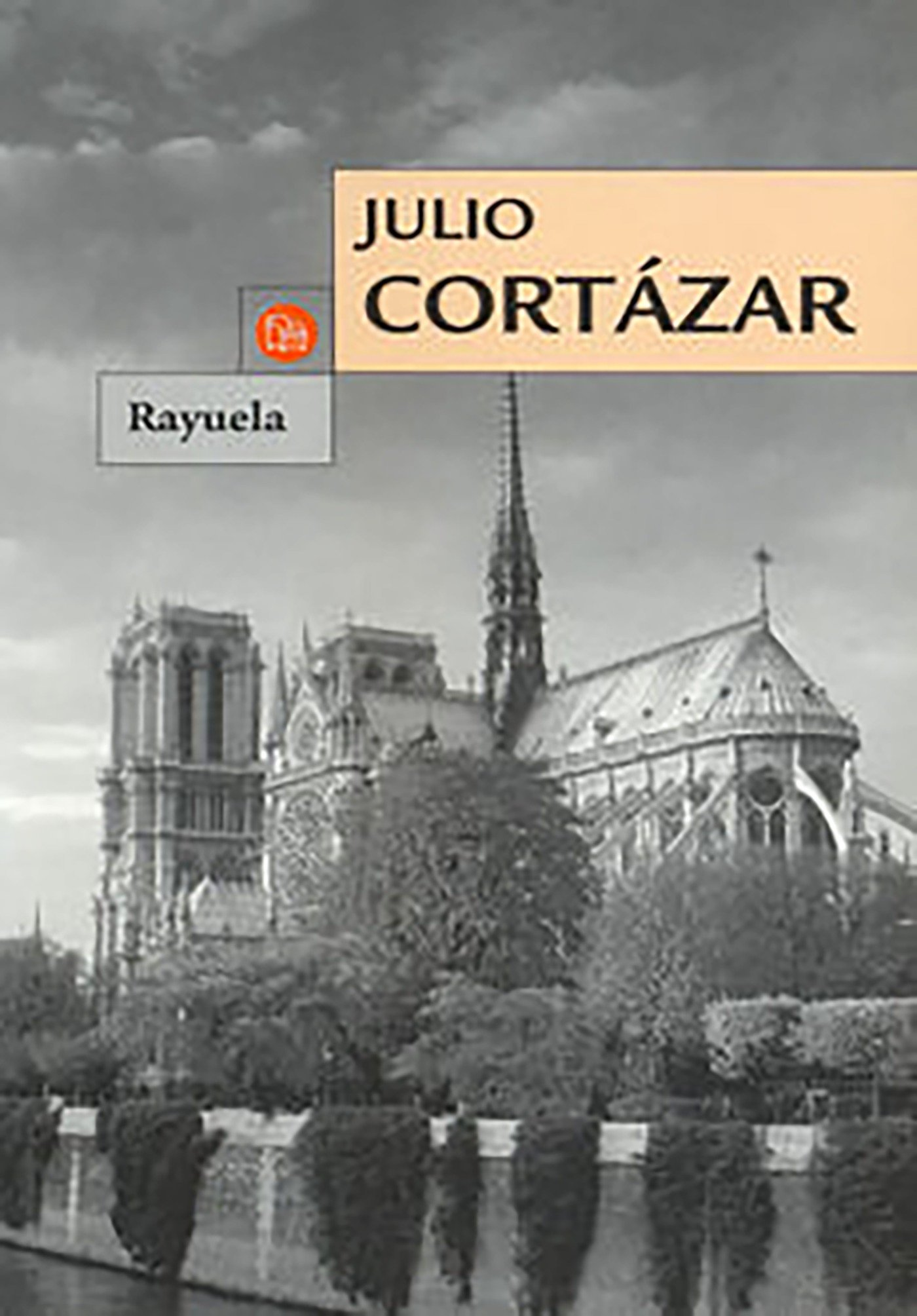 Rayuela Spanish Edition Cortazar Julio 9789707311183 Books