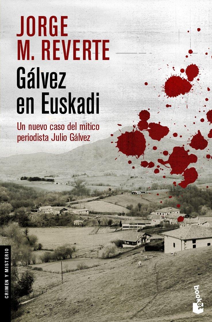 Gálvez en Euskadi (Crimen y Misterio): Amazon.es: Reverte, Jorge M.: Libros