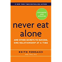 Never Eat Alone Expanded And Updated And Other Secrets
