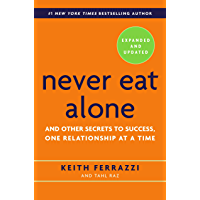 Never Eat Alone, Expanded and Updated: And Other Secrets to Success, One Relationship at a Time (English Edition)