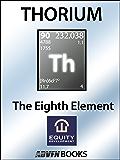 Thorium: The Eighth Element (English Edition)