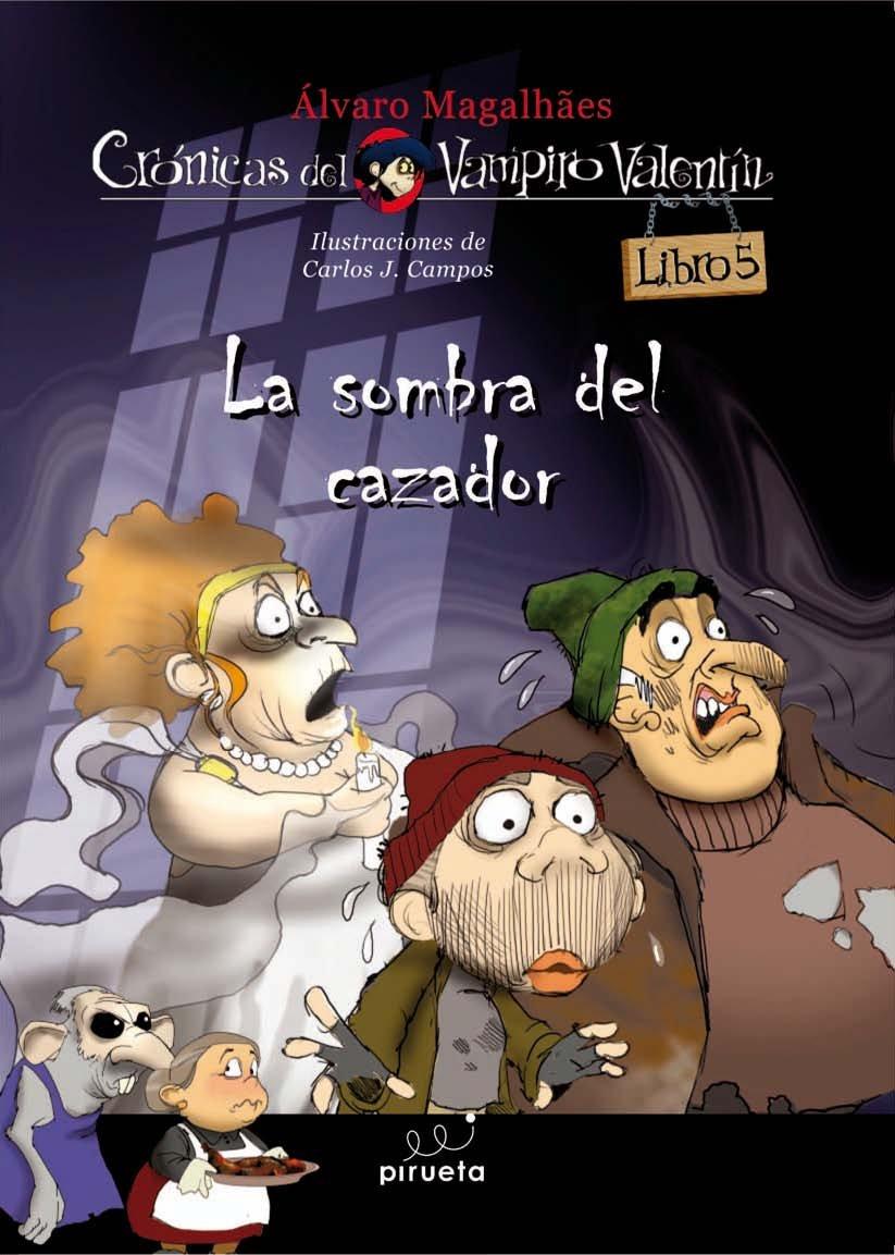 Vampiro Valentin 5. La sombra del cazador (Cronicas del Vampiro Valentin / Vampire Valentine) (Spanish Edition) pdf