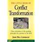 Little Book of Conflict Transformation: Clear Articulation Of The Guiding Principles By A Pioneer In The Field (The Little Books of Justice and Peacebuilding Series) (English Edition)