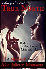 True North Book One Finding Home Livie and Jake (Volume 1) Paperback