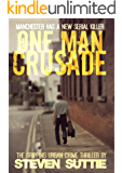 One Man Crusade : DCI Miller 1: The Serial Killer Nobody Wants Caught