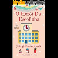 O Herói da Escolinha (Herdeiros do Amanhã Livro 3)