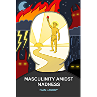Masculinity Amidst Madness (English Edition)