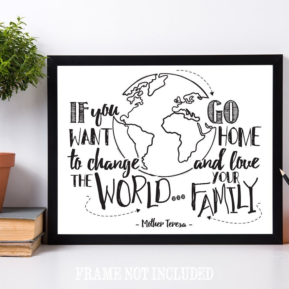 If You Want To Change The World Go Home and Love Your Family - 11x14 Unframed Typography Art Prints - Great Inspirational Gift/Inspirational Home Decor by Personalized Signs by Lone Star Art (Image #8)