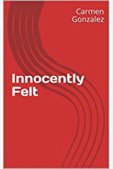 Innocently Felt Kindle Edition