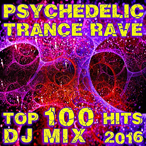 Psychedelic Trance Rave Top 10...