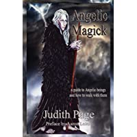 Angelic Magick: A Guide to Angelic Beings and How to Walk with Them