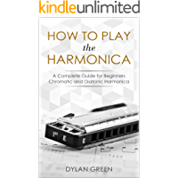 How to Play the Harmonica: A Complete Guide for Beginners - Chromatic and Diatonic Harmonica book cover