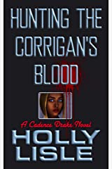 Hunting the Corrigan's Blood (A Cadence Drake Novel Book 1) Kindle Edition