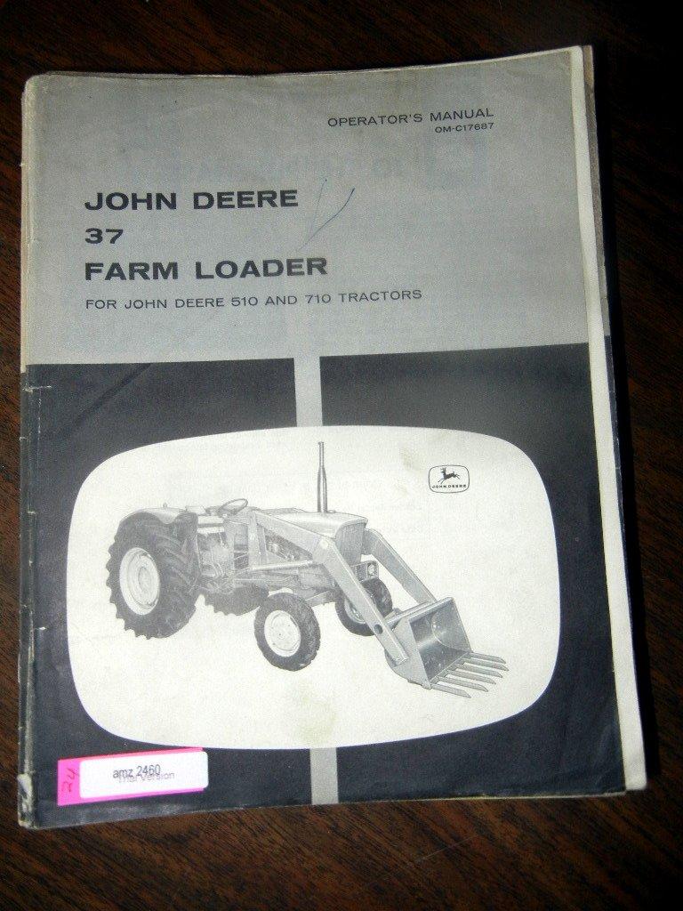 John Deere 37 Farm Loader Operators Manual for 510 710 Tractor om-c17687  [Paperb: John Deere: 0739718148352: Amazon.com: Books