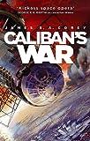 Caliban's War: Book 2 of the Expanse (now a major TV series on Netflix)