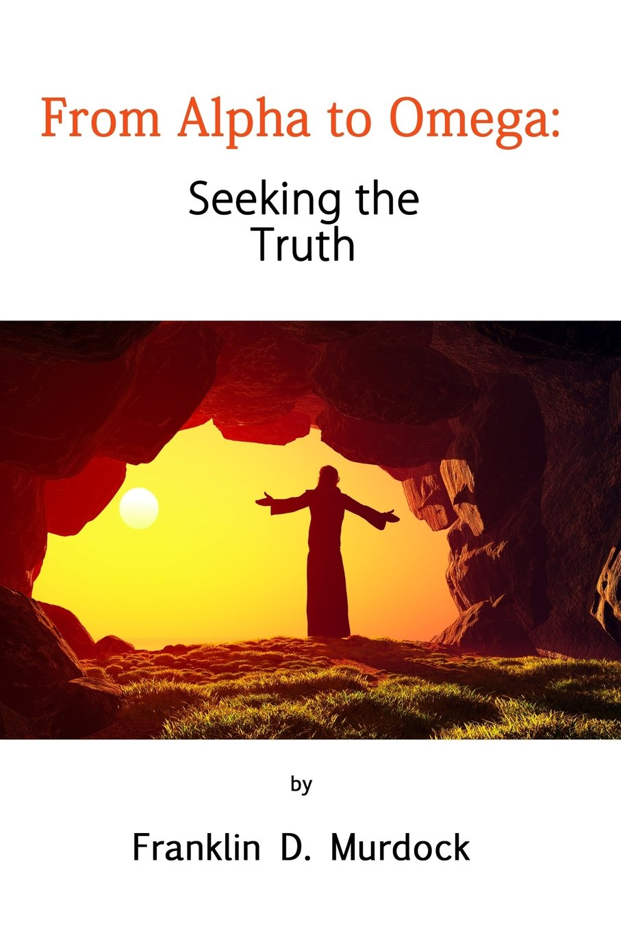 From Alpha to Omega: Seeking the Truth pdf