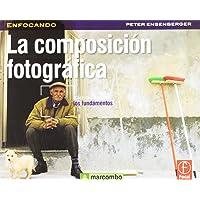La Composición Fotográfica (ENFOCANDO)