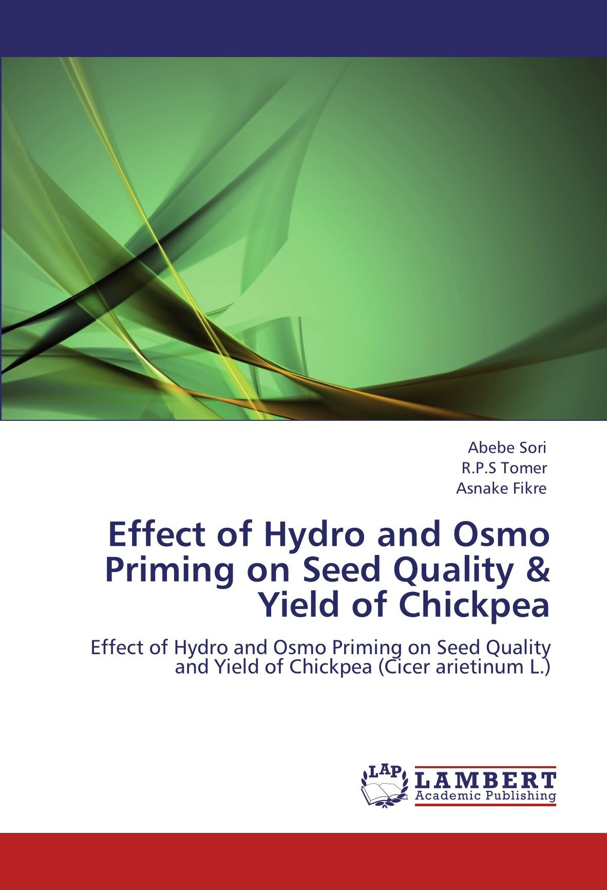 Download Effect of Hydro and Osmo Priming on Seed Quality & Yield of Chickpea: Effect of Hydro and Osmo Priming on Seed Quality and Yield of Chickpea (Cicer arietinum L.) PDF