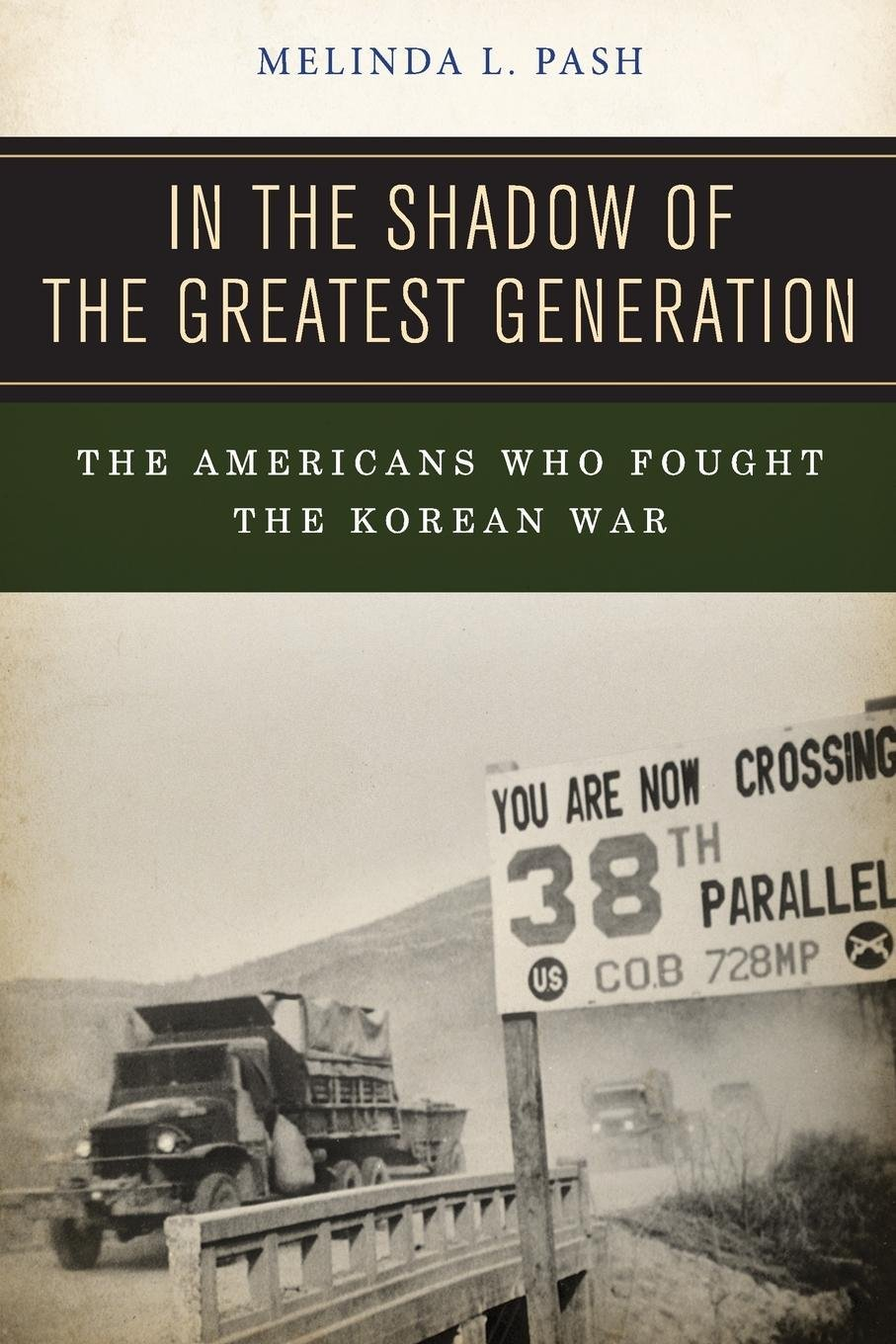 Download In the Shadow of the Greatest Generation: The Americans Who Fought the Korean War pdf