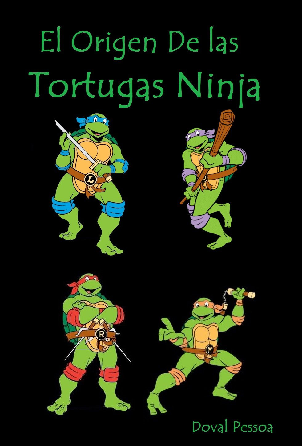 El Origen De las Tortugas Ninja eBook: Doval Pessoa: Amazon ...