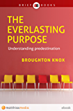 The Everlasting Purpose: Understanding predestination