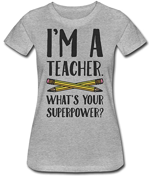 Finest Prints Im A Teacher, Whats Your Superpower? Camiseta para Mujer Small