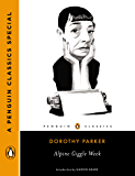 Alpine Giggle Week: How Dorothy Parker Set Out to Write the Great American Novel and Ended Up in a TB Colony Atop an Alpine Peak (A Penguin Classics Special)