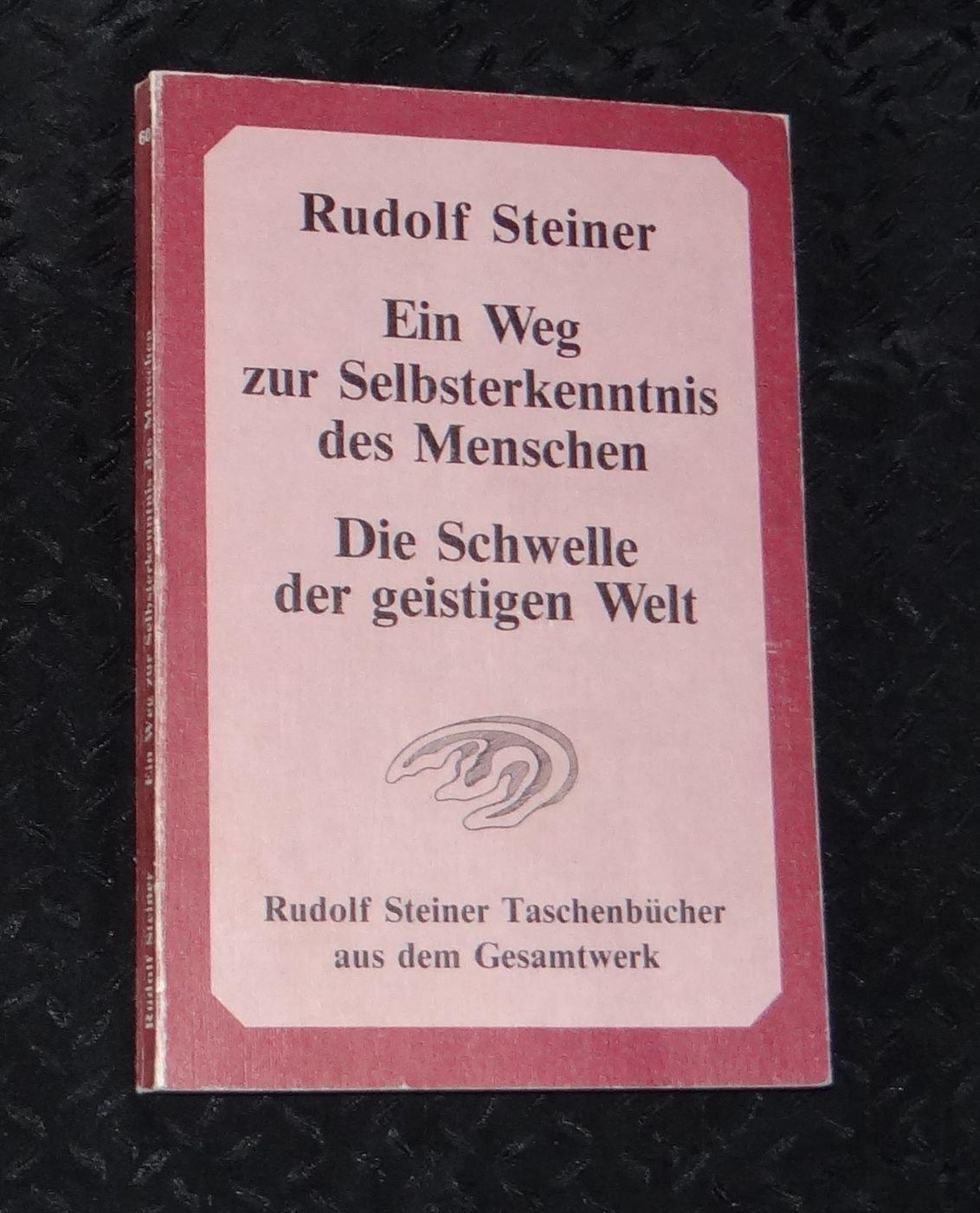 Ein Weg zur Selbsterkenntnis des Menschen / Die Schwelle der geistigen Welt.