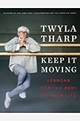 Keep It Moving: Lessons for the Rest of Your Life Hardcover