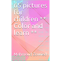 65 pictures for children ** Color and learn ** (English Edition)
