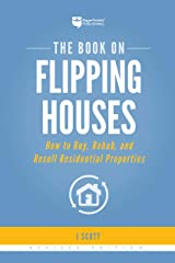The Book on Flipping Houses: How to Buy, Rehab, and Resell Residential Properties Kindle Edition