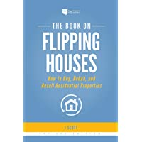 The Book on Flipping Houses: How to Buy, Rehab, and Resell Residential Properties (Fix-and-Flip (1))