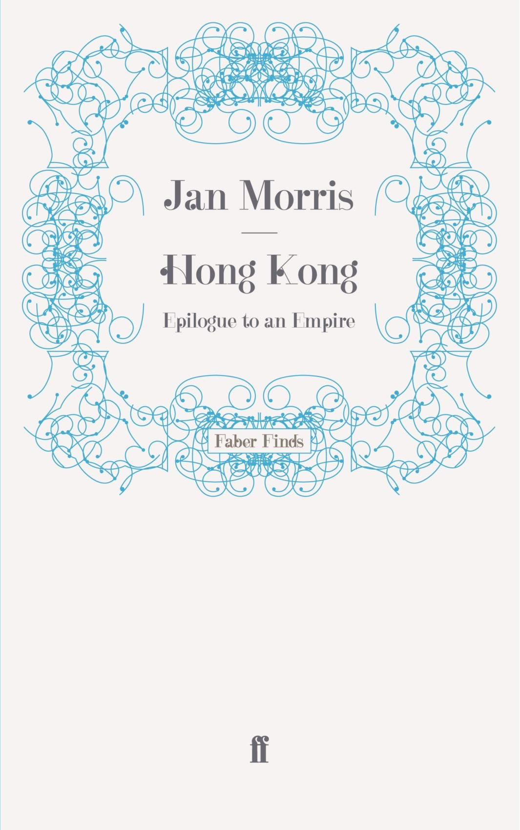 Hong Kong Epilogue To An Empire Amazon Jan Morris