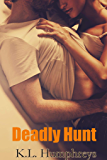 Deadly Hunt (Deadly Series Book 1)
