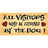Wooden Funny Sign Wall Plaque All Visitors Must Be Approved By The Dog