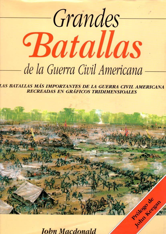Grandes batallas Guerra civil americana: Amazon.es: Macdonald ...
