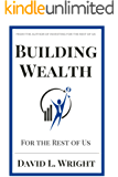 Building Wealth for the Rest of Us