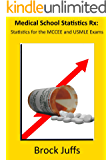 Medical School Statistics Rx: Statistics for the MCCEE and USMLE