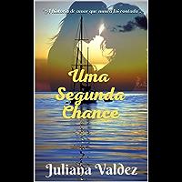 Uma Segunda Chance: A história de amor que nunca foi contada.