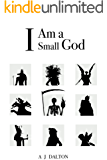 I Am a Small God