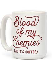 LookHUMAN Blood Of My Enemies White 15 Ounce Ceramic Coffee Mug