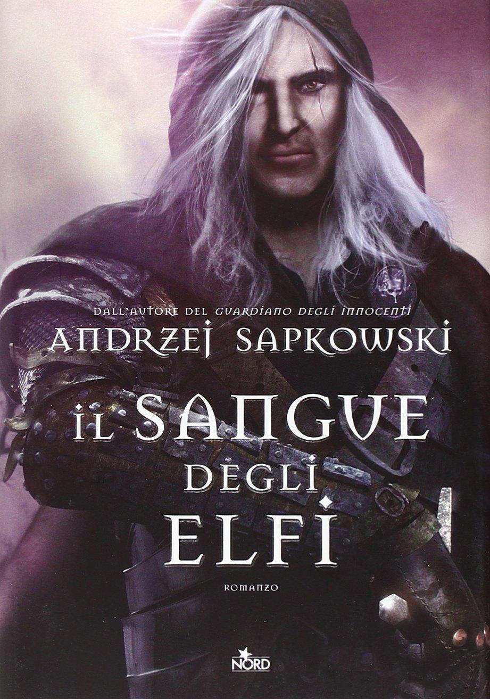 Il Sangue degli Elfi (Narrativa Nord) Copertina rigida – 23 feb 2012 Andrzej Sapkowski R. Belletti 884291665X Fantascienza-fantasy