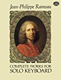 J.P. Rameau  Complete Works For Solo Keyboard (Dover Music for Piano)