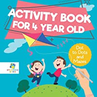 Activity Book for 4 Year Old - Dot to Dots and Mazes