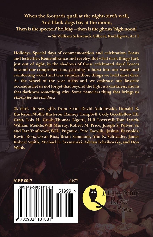 Horror For The Holidays: Scott David Aniolowski, Cody Goodfellow, Wilum  Pugmire, James Robert Smith: 9780982181881: Amazon: Books