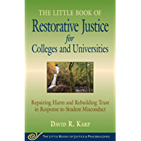 Little Book of Restorative Justice for Colleges and Universities: Repairing Harm And Rebuilding Trust In Response To…