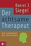 Der achtsame Therapeut: Ein Leitfaden für die Praxis