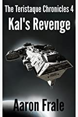 Kal's Revenge (Part 4) (The Teristaque Chronicles) Kindle Edition