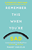 Remember This When You're Sad: A book for mad, sad and glad days (*from someone who's right there) (English Edition)