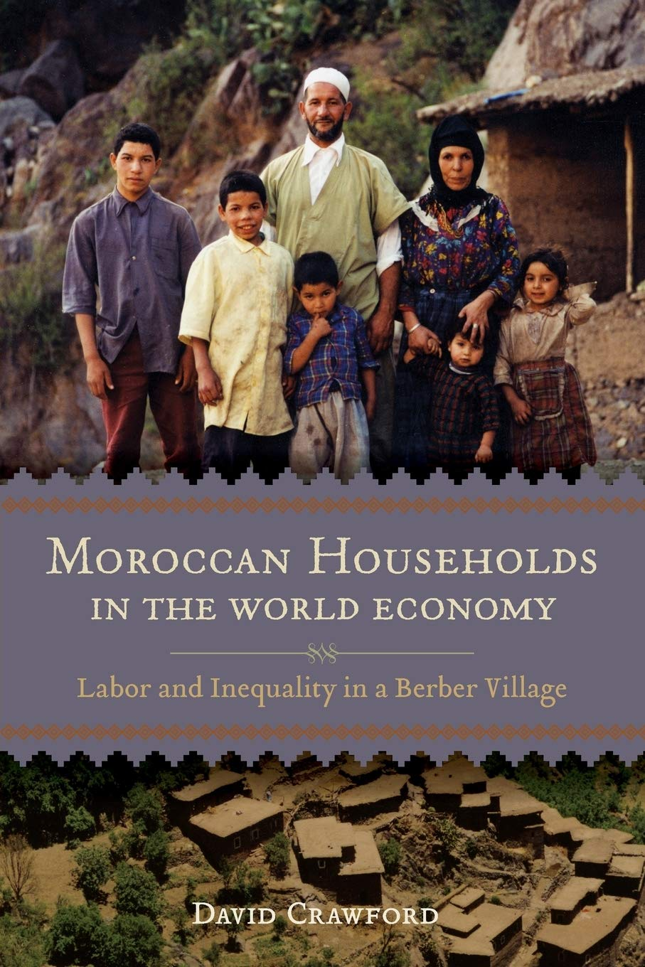 Moroccan Households In The World Economy  Labor And Inequality In A Berber Village